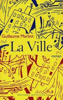 La ville - GuillaumeMarbot