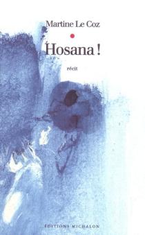 Hosanna ! - MartineLe Coz