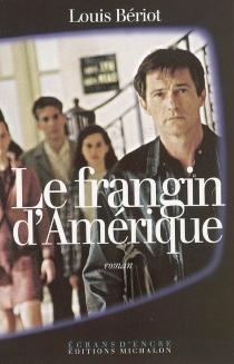 Le frangin d'Amérique - LouisBériot