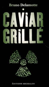 Caviar grillé - BrunoDelamotte