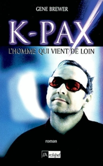 K-Pax : l'homme qui vient de loin - GeneBrewer