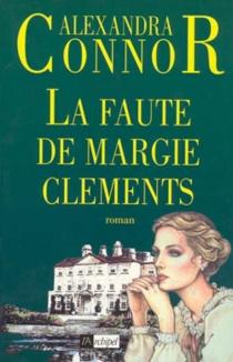 La faute de Margie Clements - AlexandraConnor