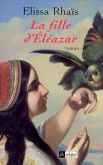 La fille d'Eleazar - ÉlissaRhaïs