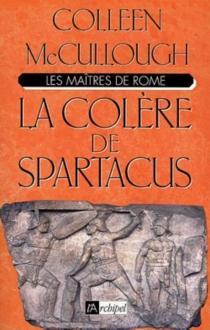 La colère de Spartacus - ColleenMcCullough