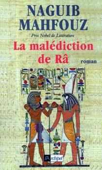 La malédiction de Râ - NaguibMahfouz
