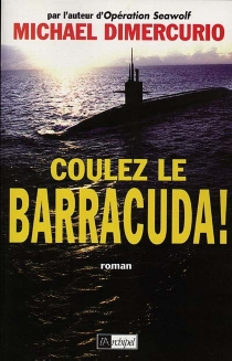 Coulez le Barracuda - Michael DiMercurio
