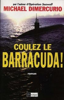Coulez le Barracuda - MichaelDiMercurio