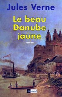 Le beau Danube jaune - JulesVerne