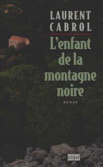 L'enfant de la Montagne noire - LaurentCabrol