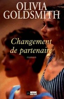 Changement de partenaire - OliviaGoldsmith