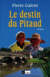 Le destin du Pitaud - PierreGaloni