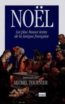 Noël, une anthologie des plus beaux textes de la littérature française -