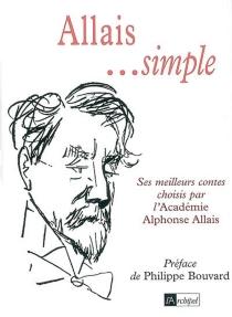 Allais... simple : ses plus beaux contes - AlphonseAllais