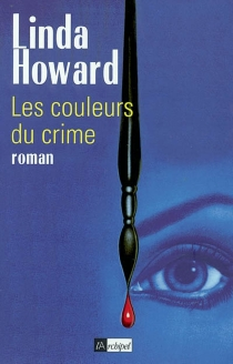 Les couleurs du crime - Linda Howard