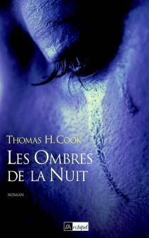 Les ombres de la nuit - Thomas H.Cook