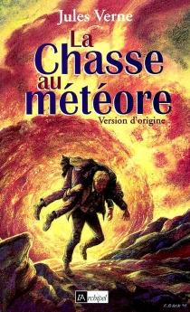 La chasse au météore : version d'origine - JulesVerne