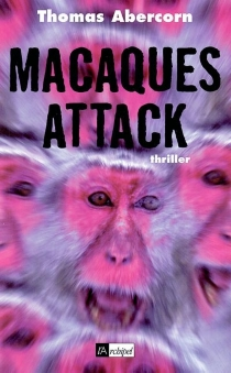 Macaques attack - Thomas Abercorn