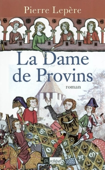La dame de Provins - PierreLepère