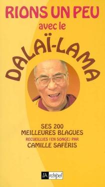 Rions un peu avec le dalaï-lama : ses 200 meilleures blagues recueillies en songe - CamilleSaféris