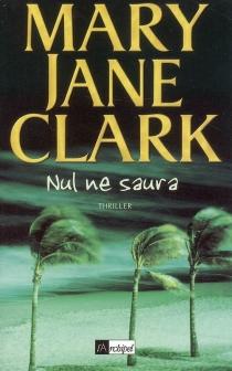 Nul ne saura - Mary JaneClark