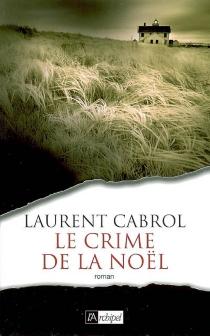 Le crime de la Noël - LaurentCabrol
