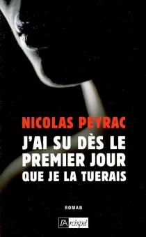 J'ai su dès le premier jour que je la tuerais - NicolasPeyrac