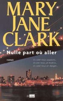 Nulle part où aller - Mary Jane Clark