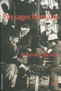 Paysages humains - Nâzim Hikmet