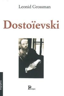 Dostoïevski - LeonidGrossman