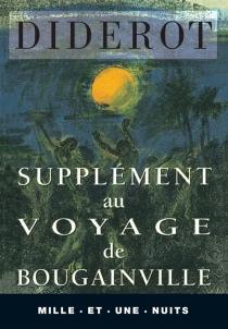 Supplément au voyage de Bougainville : sur l'inconvénient d'attacher des idées morales à certaines actions physiques qui n'en comportent pas - DenisDiderot