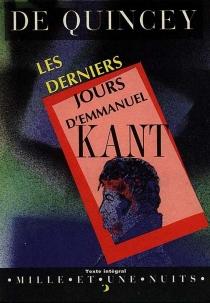Les derniers jours d'Emmanuel Kant - ThomasDe Quincey