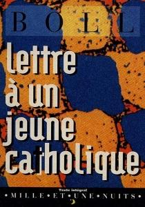 Lettre à un jeune catholique| Suivi de Lettre à un jeune non-catholique - HeinrichBöll