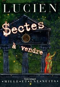 Sectes à vendre - Lucien de Samosate