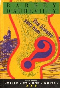 Une histoire sans nom - JulesBarbey d'Aurevilly