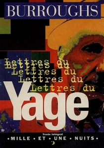Lettres du yagé - William Seward Burroughs