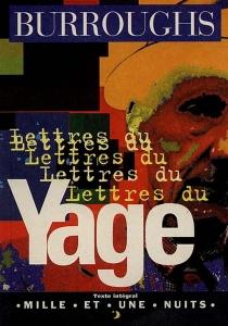 Lettres du yagé - William SewardBurroughs