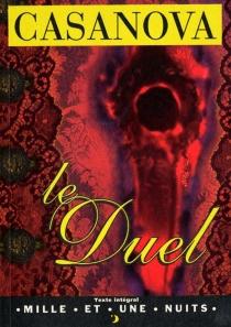 Le duel ou Essai sur la vie de J.C. Vénitien - GiacomoCasanova