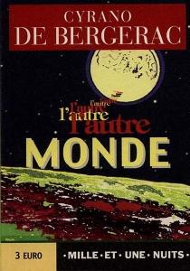 L'autre monde ou Les Etats et empires de la Lune - Savinien deCyrano de Bergerac