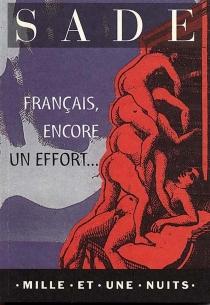 Français, encore un effort si vous voulez être républicains - Donatien Alphonse François deSade