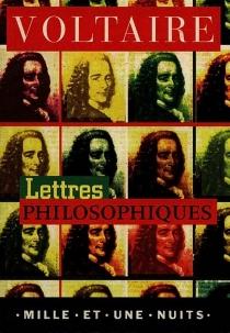 Lettres anglaises (Lettres philosophiques) - Voltaire