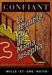 La dernière java de mama Josépha - RaphaëlConfiant
