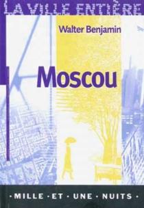 Moscou - WalterBenjamin
