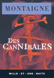 Des cannibales - Michel deMontaigne