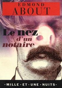 Le nez d'un notaire - EdmondAbout