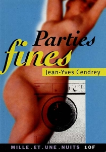 Parties fines - Jean-Yves Cendrey