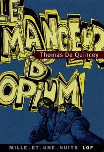 Le mangeur d'opium - ThomasDe Quincey