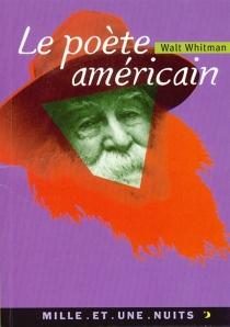 Le poète américain : introduction à Feuilles d'herbe - WaltWhitman
