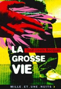 La grosse vie - José-LouisBocquet