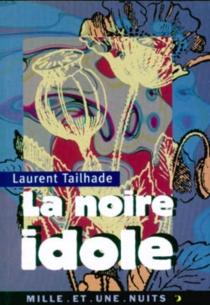 La noire idole : étude sur la morphinomanie - LaurentTailhade