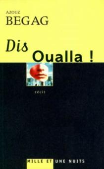 Dis Oualla ! - AzouzBegag